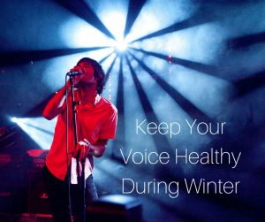 Keep a healthy singing voice during winter